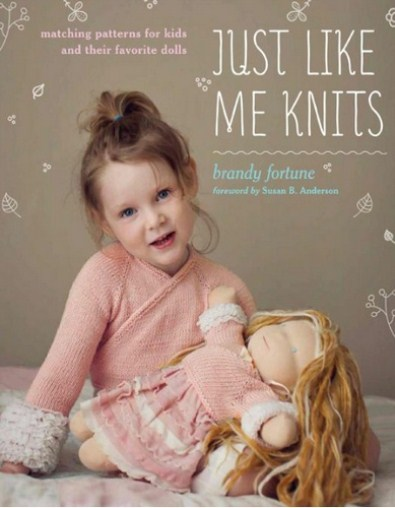 Just Like Me Knits - Matching Patterns For Kids And Their Favorite Dolls