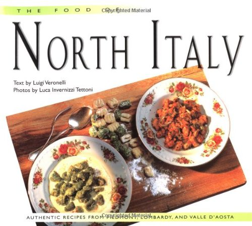 The Food of North Italy: Authentic Recipes from Piedmont, Lombardy, and Valle D'Aosta (Periplus World Cookbooks)