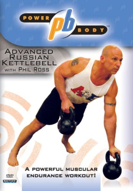 Powerbody: Advanced Russian Kettlebell Workout with Phil Ross