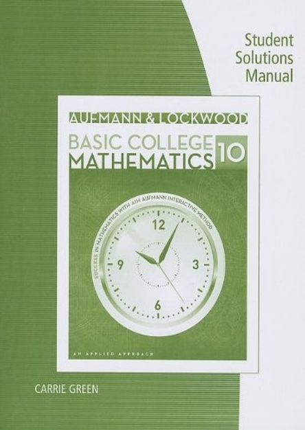 Student Solutions Manual for Aufmann/Lockwood's Basic College Math, 10th Edition