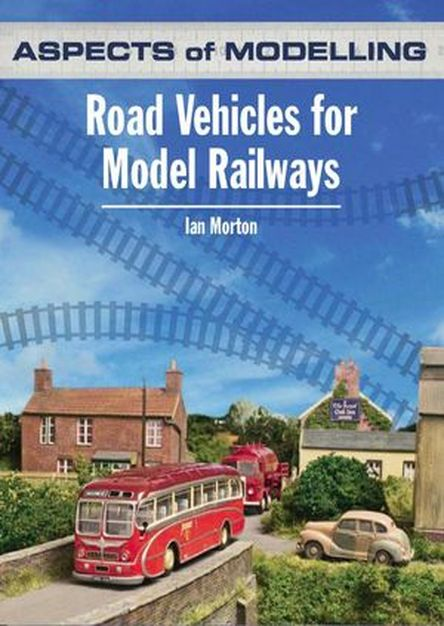 Aspects of Modelling: Road Vehicles for Model Railways