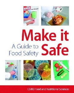 Make It Safe - A Guide to Food Safety