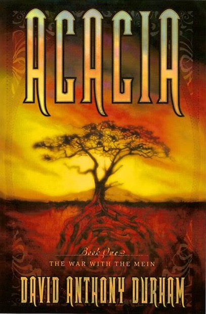 David Anthony Durham - Acacia (Book 1, The War with the Mein)