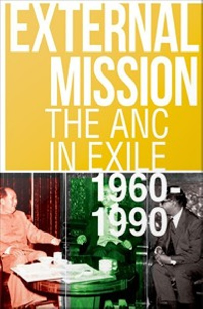 "Stephen Ellis, ""External Mission: The ANC in Exile, 1960-1990"""