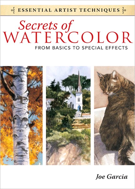 Secrets of Watercolor: From Basics to Special Effects (Essential Artist Techniques)