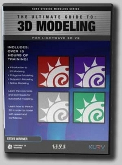 The Ultimate Guide to 3D Modeling for LightWave -3D v9 by Steve Warner