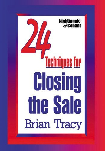 24 Techniques for Closing the Sale by Brian Tracy