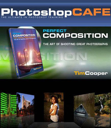 PhotoshopCAFE - Perfect Composition for Digital Photographers