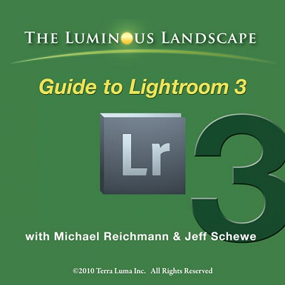 The Luminous Landscape Guide to Lightroom 3