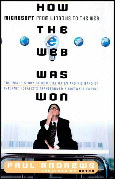 How the Web Was Won: Microsoft from Windows to the Web