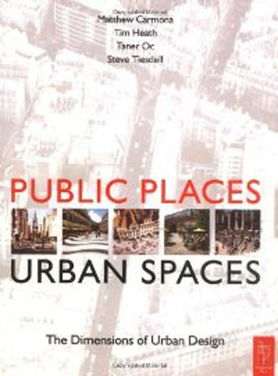 Public Places - Urban Spaces: A Guide to Urban Design