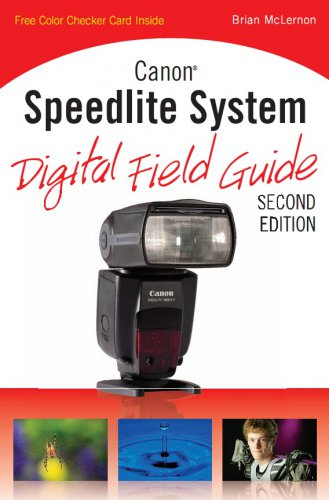 Canon Speedlite System Digital Field Guide, 2 edition