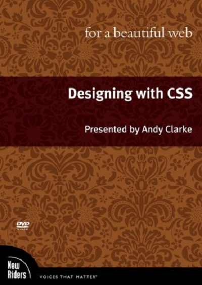 Designing With CSS - For a Beautiful Web by Andy Clarke