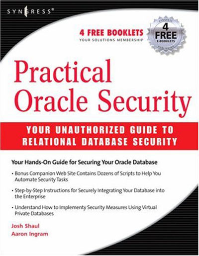 Practical Oracle Security: Your Unauthorized Guide to Relational Database Security (repost)