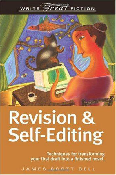 James Scott Bell - Revision And Self-Editing