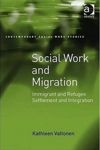 Kathleen Valtonen - Social work and migration: Immigrant and refugee settlement and integration