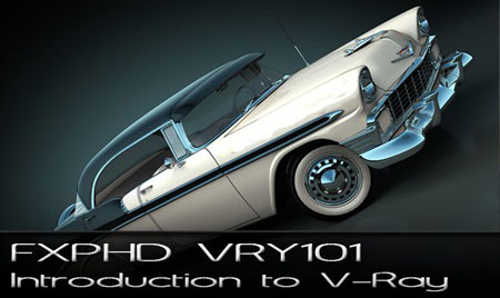 FXphd - VRY101 Introduction to V-Ray in Maya